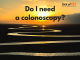 Do I need a colonoscopy?