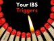 Do you know your IBS triggers?