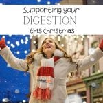supporting your digestion this christmas