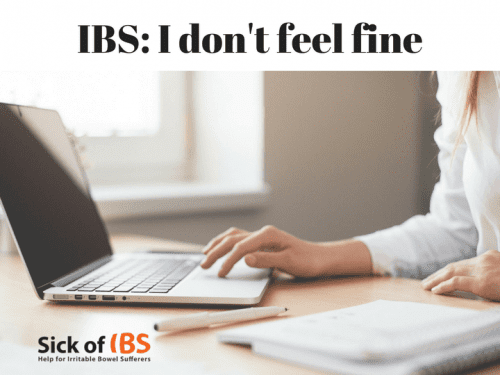 I don't feel fine with IBS
