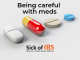 IBS: Are you being careful with meds?