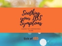 soothing your IBS symtpoms during the coronavirus scare