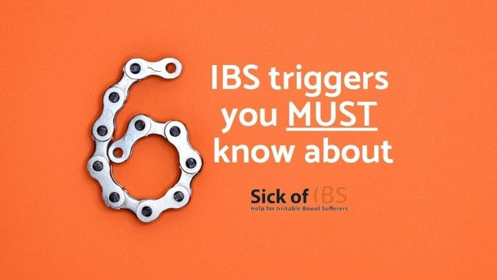 six IBS triggers you must know
